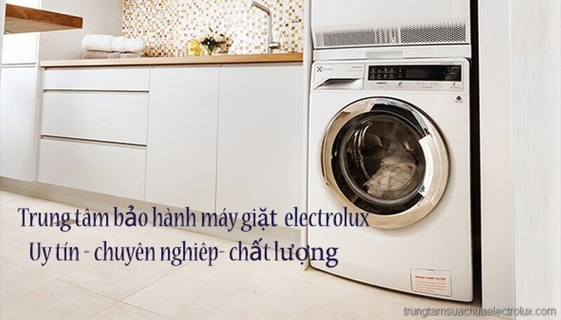 Sửa máy giặt electrolux uy tín chất lượng, giá cả tốt nhất thị trường