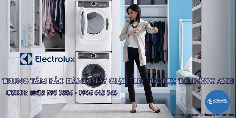 Địa chỉ bảo hành máy giặt electrolux độc quyền tại Đông Anh