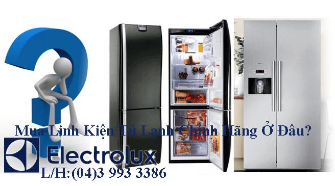 Địa chỉ phân phối cung cấp linh kiện tủ lạnh electrolux toàn quốc