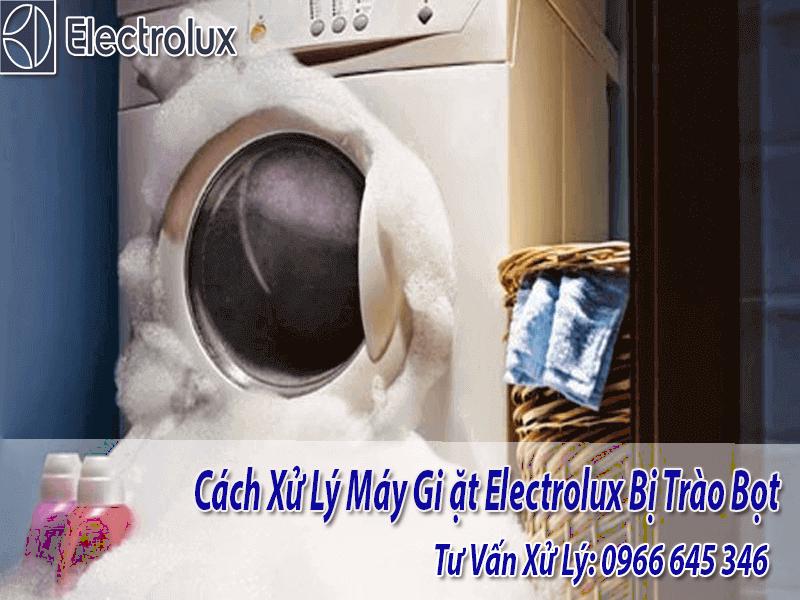 Cách xử lý máy giặt electrolux bị trào bọt