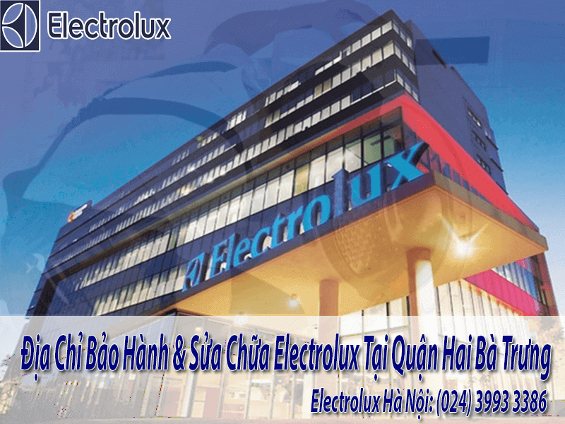 Bảo Hành Electrolux Tại Hai Bà Trưng
